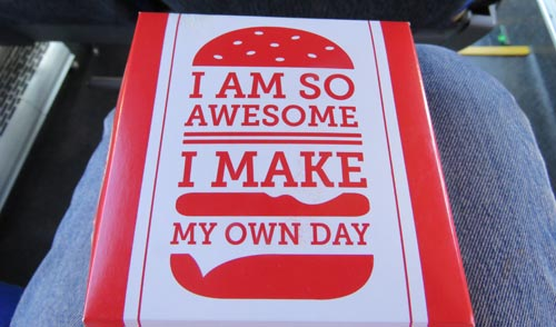 I am so awesome, I make my own day.